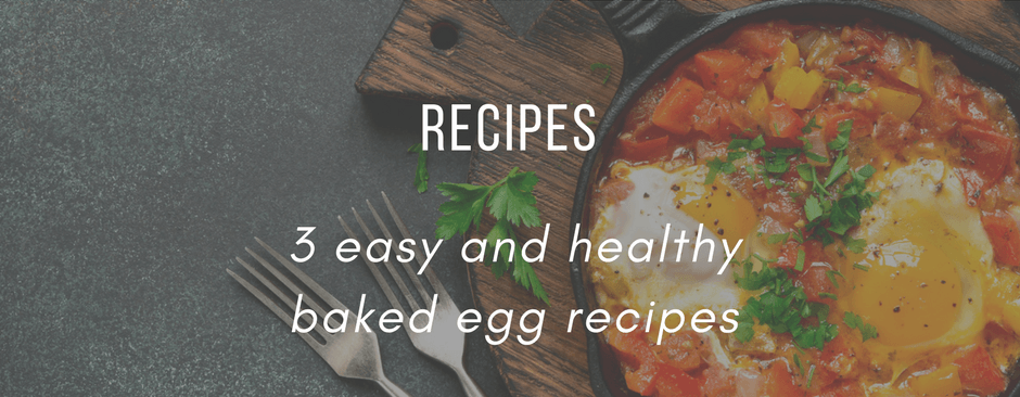 3 easy and healthy baked egg recipes