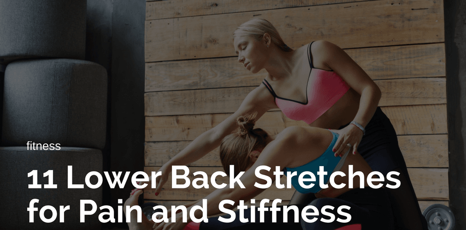 11 Lower Back Stretches for Pain and Stiffness