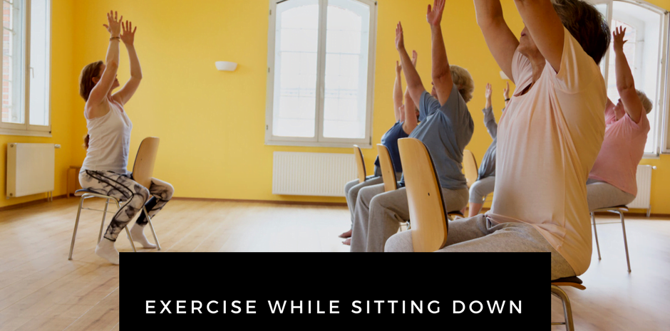 Exercise while sitting down